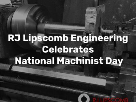 RJ Lipscomb Engineering Celebrates National Machinist Day